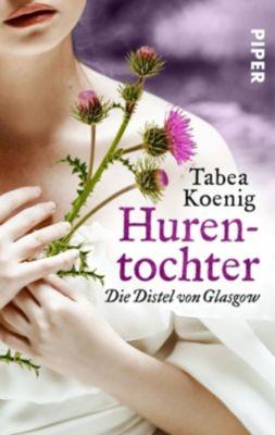Hurentochter - Die Distel von Glasgow - Tabea Koenig pdf epub