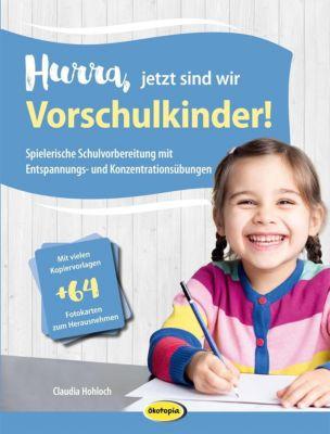 Hurra, jetzt sind wir Vorschulkinder!, Claudia Hohloch