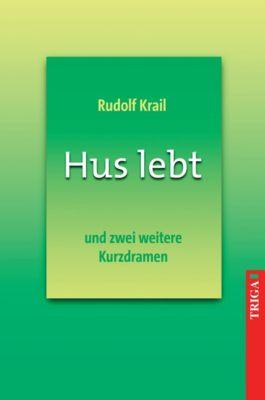 Hus lebt - Rudolf Krail |