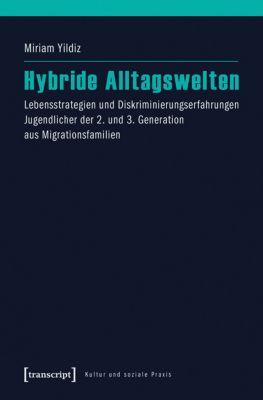 Hybride Alltagswelten, Miriam Yildiz