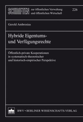 Hybride Eigentums- und Verfügungsrechte, Gerold Ambrosius