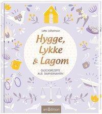 Hygge, Lykke und Lagom - Lotta Johannson |