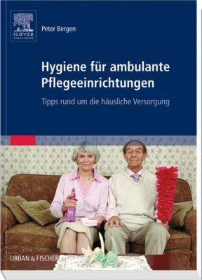 Hygiene für ambulante Pflegeeinrichtungen, Peter Bergen