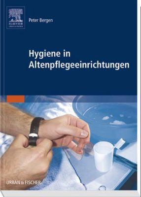 Hygiene in Altenpflegeeinrichtungen, Peter Bergen