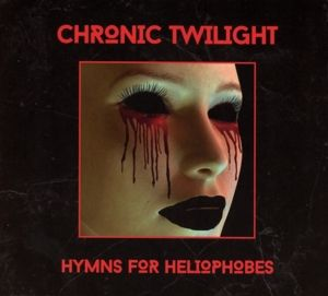 Hymns For Heliophobes, Chronic Twilight
