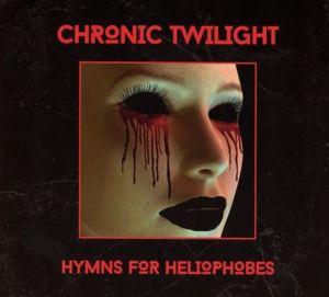 Hymns For Heliophobes, Chronic Twilight