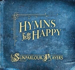 Hymns For The Happy, Sunparlour Players