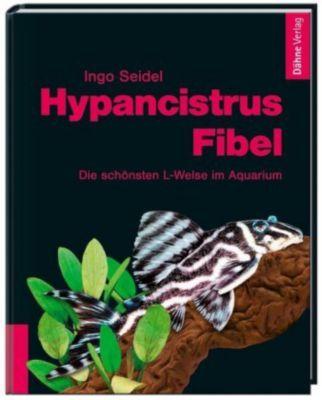Hypancistrus-Fibel - Ingo Seidel |
