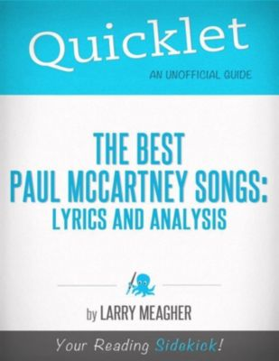 Hyperink Quicklet: Quicklet on The Best Paul McCartney Songs: Lyrics and Analysis, Larry Meagher