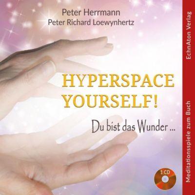 Hyperspace Yourself!, Audio-CD, Peter Herrmann, Peter Richard Loewynhertz