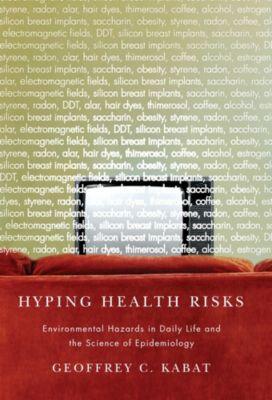 Hyping Health Risks, Geoffrey Kabat