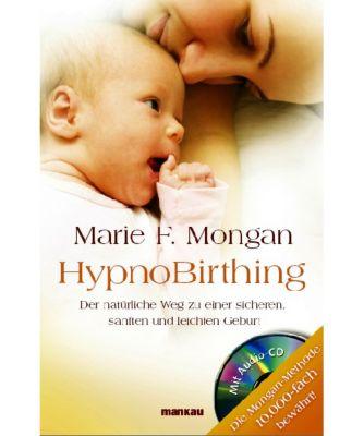HypnoBirthing, m. Audio-CD, Marie F. Mongan