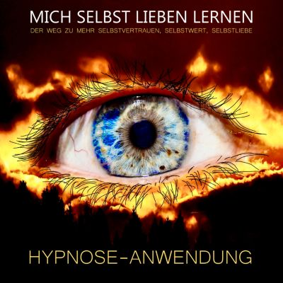 Hypnose-Anwendung: MICH SELBST LIEBEN LERNEN, Tanja Kohl