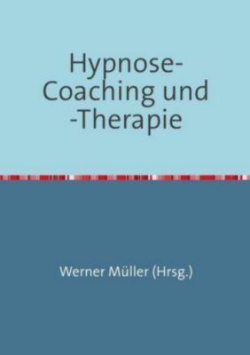 Hypnose-Coaching und -Therapie - Werner Müller |
