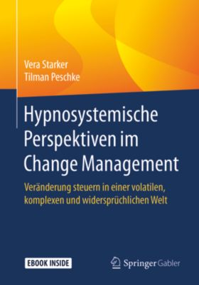 Hypnosystemische Perspektiven im Change Management, Tilman Peschke, Vera Starker
