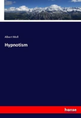 Hypnotism, Albert Moll