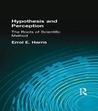 Hypothesis and Perception, Errol E. Harris