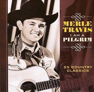 I Am A Pilgrim, Merle Travis