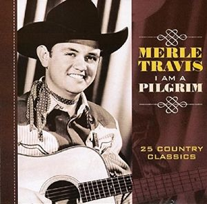 I Am A Pilgrim, Merle Travis