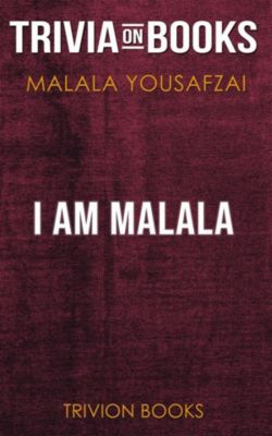 I Am Malala by Malala Yousafzai (Trivia-On-Books), Trivion Books