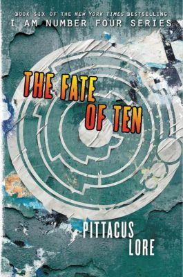 I Am Number Four 06. The Fate of Ten, Pittacus Lore