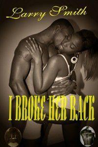 I Broke Her Back, Larry Smith