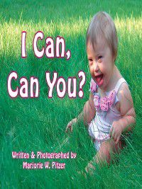I Can, Can You?, Marjorie W. Pitzer