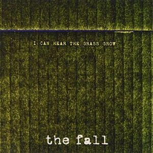 I Can Hear The Grass Grow, The Fall