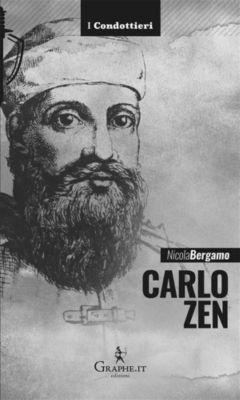 I Condottieri [storia]: Carlo Zen, Nicola Bergamo