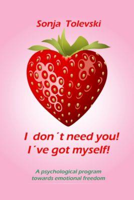 I don't need you! I've got myself!, Sonja Tolevski