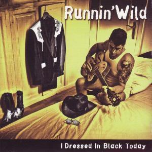 I Dressed In Black Today, Runnin' Wild
