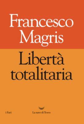 I Fari: Libertà totalitaria, Francesco Magris