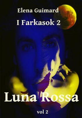 I Farkasok: I Farkasok 2 - Luna Rossa Vol 2, Elena Guimard