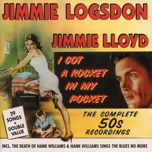 I Got A Rocket In My Pocket, Jimmie Logsdon