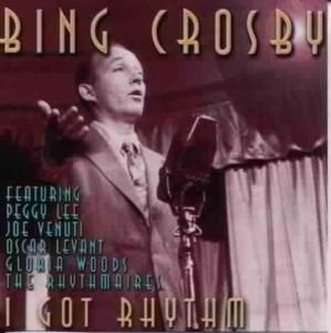 I Got Rhythm, Bing Crosby