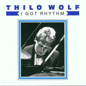 I Got Rhythm, Thilo Wolf