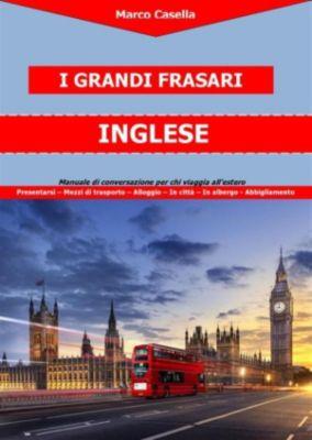 I Grandi Frasari: I Grandi Frasari - Inglese, Marco Casella