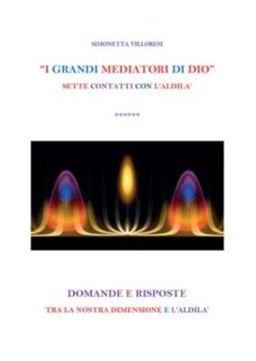 I grandi mediatori di Dio, Simonetta Villoresi