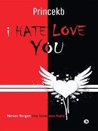 I Hate Love You, PrinceKB
