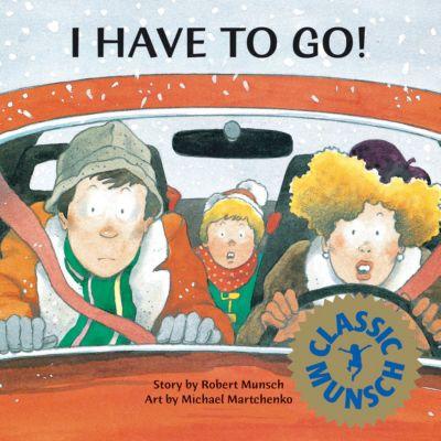 I Have to Go!, Robert Munsch