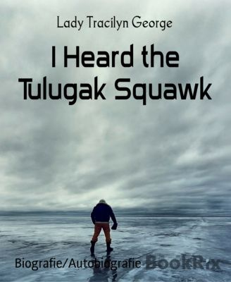 I Heard the Tulugak Squawk, Lady Tracilyn George