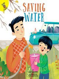 I Help My Friends: Saving Water, Abby Walters