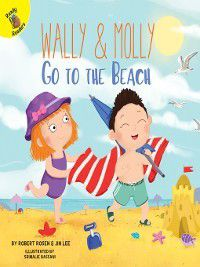 I Help My Friends: Wally and Molly Go to the Beach, Robert Rosen