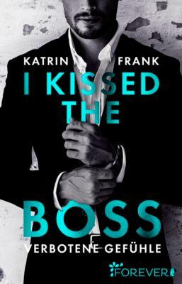 I kissed the Boss, Katrin Frank