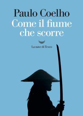 I libri di Paulo Coelho: Come il fiume che scorre, Paulo Coelho