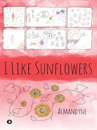 I Like Sunflowers, Almandyne