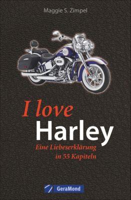 I love Harley, Maggie S. Zimpel