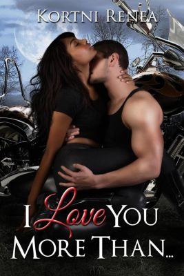 I Love You More Than..., Kortni Renea