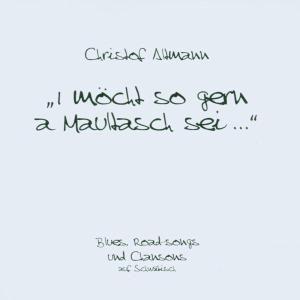 I Möcht So Gern A Maultasch Se, Christof Altmann