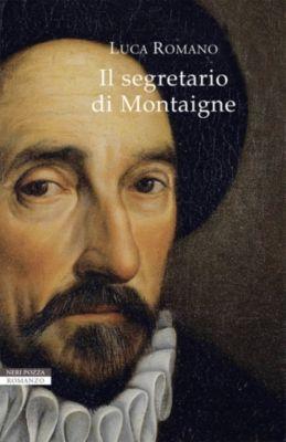 I Narratori delle Tavole: Il segretario di Montaigne, Luca Romano